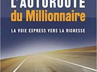 L'Autoroute du Millionnaire - La voie express vers la richesse