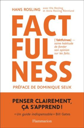 Factfulness - Penser clairement