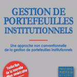 Gestion de portefeuilles institutionnels - Une approche non conventionnelle de l'investissement institutionnel